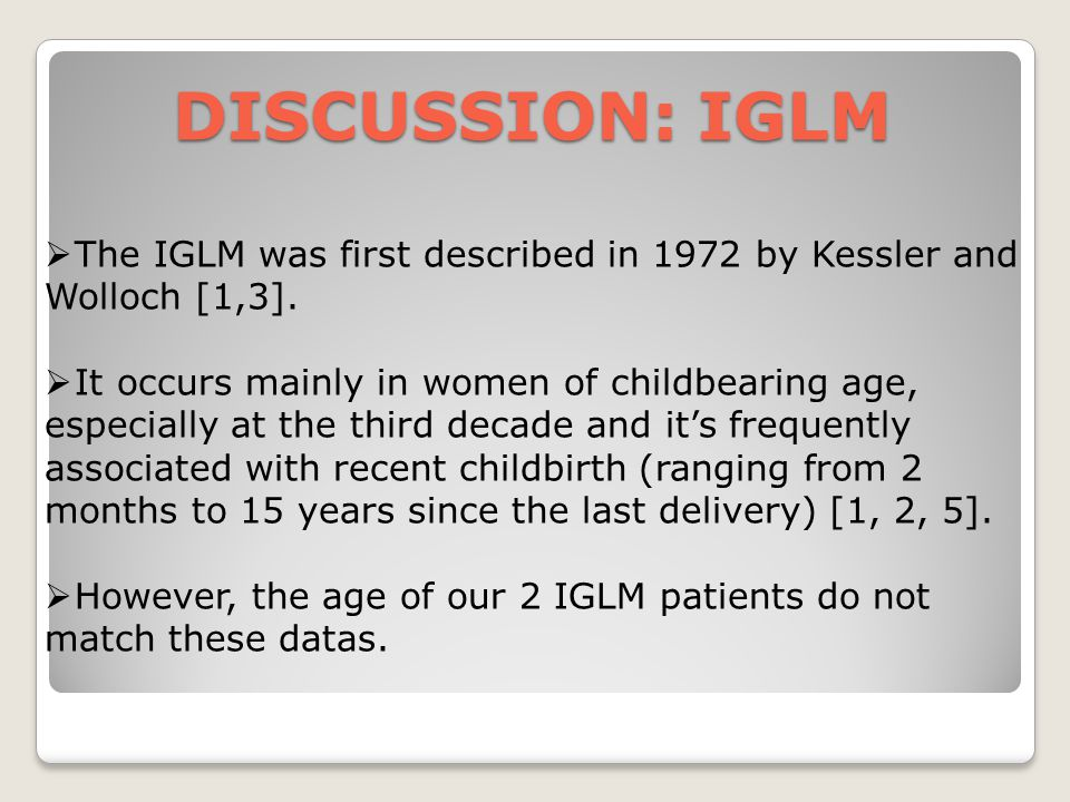 DISCUSSION: IGLM The IGLM was first described in 1972 by Kessler and Wolloch [1,3].